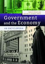 Government and the Economy:  An Encyclopedia