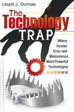 The Technology Trap:  Where Human Error and Malevolence Meet Powerful Technologies