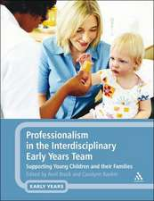 Professionalism in the Interdisciplinary Early Years Team: Supporting Young Children and their Families