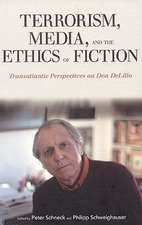 Terrorism, Media, and the Ethics of Fiction: Transatlantic Perspectives on Don DeLillo