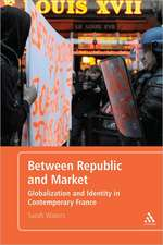 Between Republic and Market: Globalization and Identity in Contemporary France