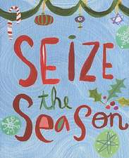 Seize the Season