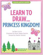 Learn to Draw Princess Kingdom!:  Easy Step-By-Step Drawing Guide
