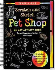 Pet Shop Scratch and Sketch:  An Art Activity Book for Creative Kids of All Ages