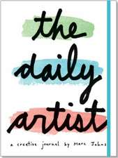 The Daily Artist:  A Creative Journal by Marc Johns