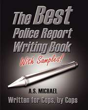 The Best Police Report Writing Book with Samples