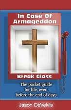 In Case of Armageddon, Break Glass