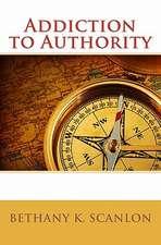 Addiction to Authority