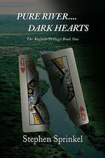 Pure River....Dark Hearts