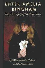 Enter Amelia Bingham:  The First Lady of British Crime