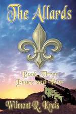 The Allards Book Three:  Peace and War