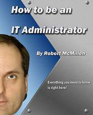 How to Be an It Administrator