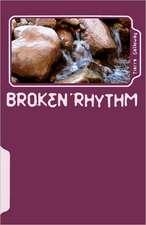 Broken Rhythm:  Love Walk Meditations Series