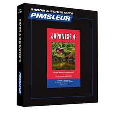 Pimsleur Japanese Level 4 CD:  Learn to Speak and Understand Japanese with Pimsleur Language Programs