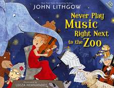 Never Play Music Right Next to the Zoo [With CD (Audio)]