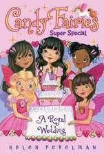 Candy Fairies Super Special:  A Royal Wedding