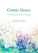 Comic Grace:  We Mortal Fools in Movie Comedy