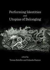 Performing Identities and Utopias of Belonging