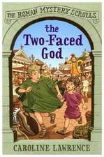 Lawrence, C: The Roman Mystery Scrolls: The Two-faced God