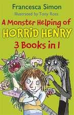 Simon, F: A Monster Helping of Horrid Henry 3-in-1