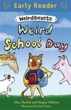 Early Reader: Weirdibeasts: Weird School Day