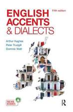 English Accents and Dialects:  An Introduction to Social and Regional Varieties of English in the British Isles, Fifth Edition