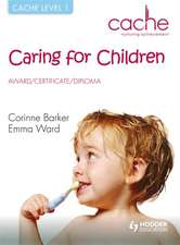 CACHE Level 1 Caring for Children                                     Award, Certificate, Diploma