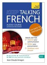 Keep Talking French:  Advanced Beginner [With Paperback Book]