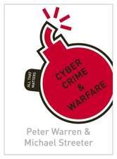 Cyber Crime & Warfare: All That Matters