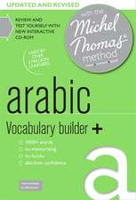 Arabic Vocabulary Builder+ [With CDROM and Booklet]:  With the Michel Thomas Method