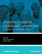 Evidence–Based Geriatric Medicine: A Practical Clinical Guide
