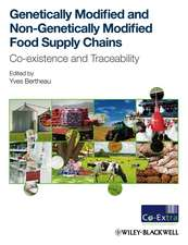 Genetically Modified and non–Genetically Modified Food Supply Chains: Co–Existence and Traceability