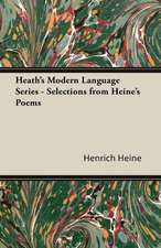 Heath's Modern Language Series - Selections from Heine's Poems