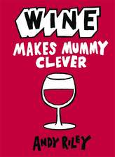 Riley, A: Wine Makes Mummy Clever