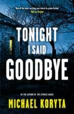 Koryta, M: Tonight I Said Goodbye
