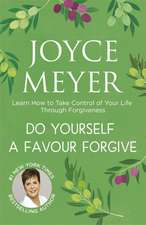 Do Yourself a Favour ... Forgive