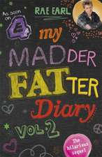 Earl, R: My Madder Fatter Diary