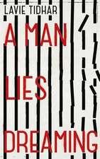 Tidhar, L: Man Lies Dreaming
