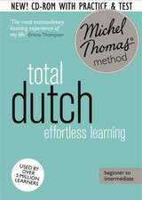 Total Dutch:  Revised (Learn Dutch with the Michel Thomas Method)