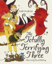 Oram, H: The Totally Terrifying Three