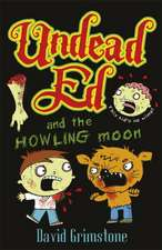 Grimstone, D: Undead Ed and the Howling Moon