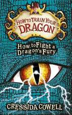 Cowell, C: How to Train Your Dragon: How to Fight a Dragon's
