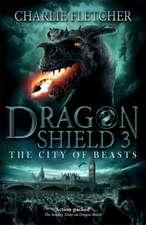 Fletcher, C: Dragon Shield: The City of Beasts