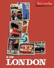 Thurlby, P: L is for London