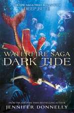 Waterfire Saga 03: Dark Tide