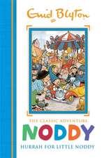Blyton, E: Noddy Classic Storybooks: Hurrah for Little Noddy