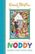 Noddy Classic Storybooks: Noddy and Tessie Bear
