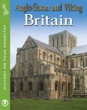 History on Your Doorstep: Anglo-Saxon and Viking Britain