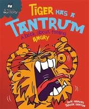 Graves, S: Behaviour Matters: Tiger Has a Tantrum - A book a