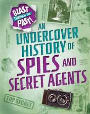 Minay, R: Blast Through the Past: An Undercover History of S